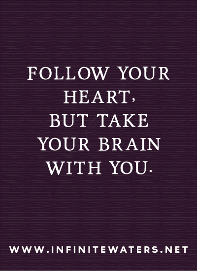 Follow Heart Or Mind Quotes: + Feelin' Good, Feelin' Great